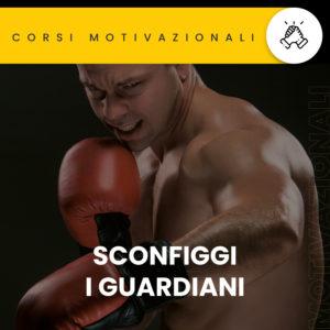 Corso Comunicazione Aziendale Sconfiggi i guardiani Davide Malaguti